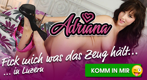 Sex mit Adriana in Luzern
